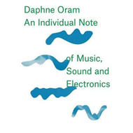 Daphne Oram - An Individual Note of Music, Sound and Electro (BOK)