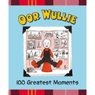 Oor Wullie 100 Greatest Moments (BOK)