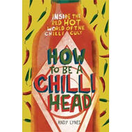 How to be A Chilli Head (BOK)