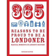 365 Reasons to be Proud to be a Londoner (BOK)