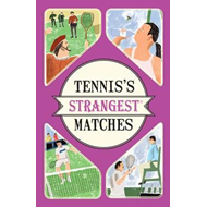 Tennis's Strangest Matches (BOK)