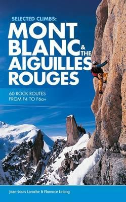 Selected Climbs: Mont Blanc & the Aiguilles Rouges (BOK)