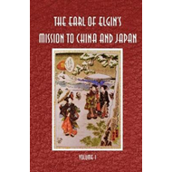 Earl of Elgin's Mission to China and Japan (BOK)