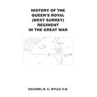 History of the Queens Royal �West Surrey] Regiment in the Gr (BOK)