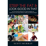 Strip the Fat & Look Good in That (BOK)