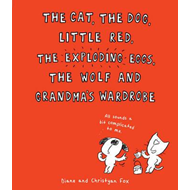 Cat, The Dog, Little Red, the Exploding Eggs, the Wolf and G (BOK)
