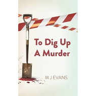 To Dig Up a Murder (BOK)