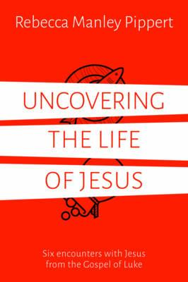 Uncovering the Life of Jesus (BOK)