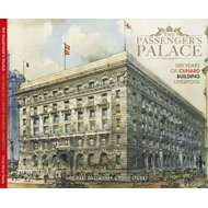 Passenger's Palace -100 Years of the Cunard Building Liverpo (BOK)
