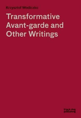 Transformative Avant-Garde and Other Writings (BOK)