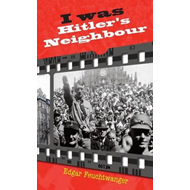 I Was Hitler's Neighbour (BOK)