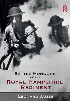 Battle Honours of the Royal Hampshire Regiment (BOK)