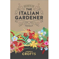 Secrets of the Italian Gardener (BOK)