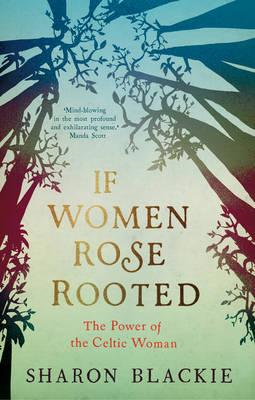 If Women Rose Rooted (BOK)