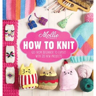 Mollie Makes: How to Knit (BOK)