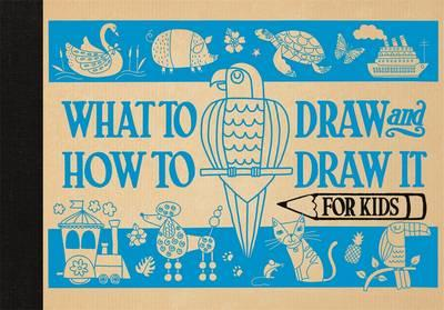 What to Draw and How to Draw It for Kids (BOK)