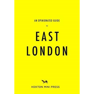 Opinionated Guide To East London (BOK)