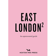 Opinionated Guide To East London (second Edition) (BOK)