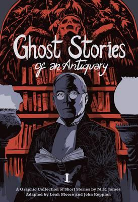 Ghost Stories of an Antiquary, Vol. 1 (BOK)