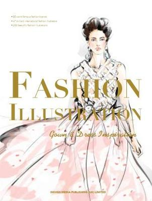 Fashion Illustration: Gown & Dress Inspiration (BOK)