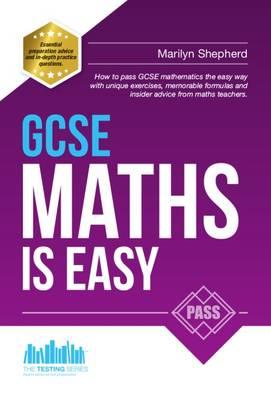 GCSE Maths is Easy: Pass GCSE Mathematics the Easy Way with (BOK)