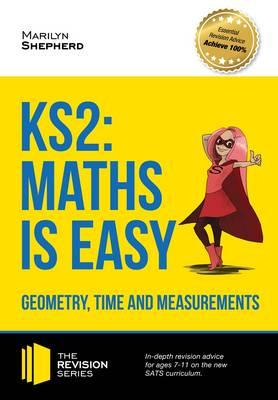 KS2: Maths is Easy - Geometry, Time and Measurements. In-Dep (BOK)