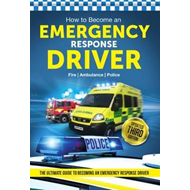 How to Become an Emergency Response Driver: The Definitive C (BOK)