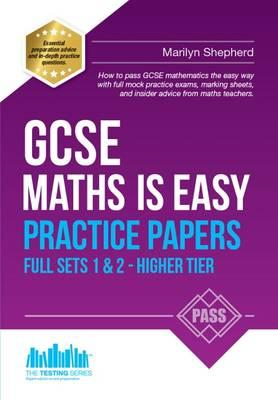 GCSE Maths is Easy: Practice Papers - Higher Tier Sets 1 & 2 (BOK)