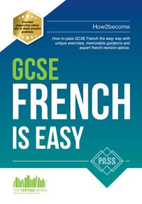 GCSE French is Easy: Pass Your GCSE French the Easy Way with (BOK)
