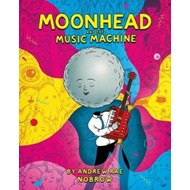 Moonhead and the Music Machine (BOK)