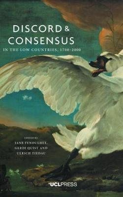 Discord and Consensus in the Low Countries, 1700-2000 (BOK)