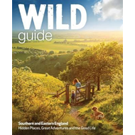 Wild Guide - Southern and Eastern England (BOK)