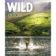 Wild Guide Lake District and Yorkshire Dales (BOK)