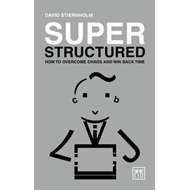 Super Structured: How to Overcome Chaos and Win Back Time (BOK)