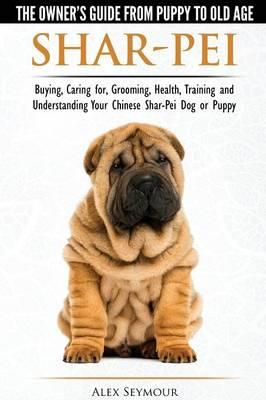 Shar-Pei - The Owner S Guide from Puppy to Old Age - Choosin (BOK)