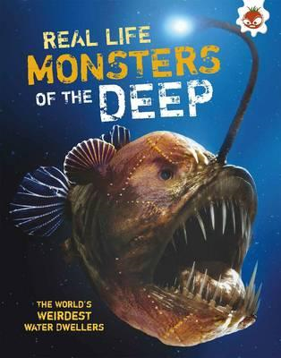 Real Life Monsters of the Deep (BOK)