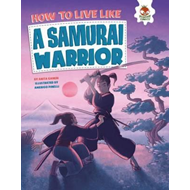How to Live Like a Samurai Warrior (BOK)