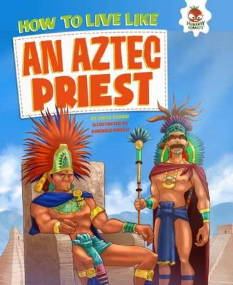 How to Live Like an Aztec Priest (BOK)