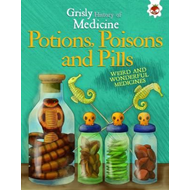Potions, Poisons and Pills - Weird and Wonderful Medicines (BOK)