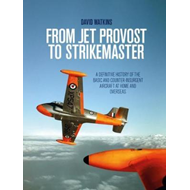 From Jet Provost to Strikemaster: A Definitive History of th (BOK)