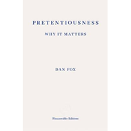 Pretentiousness: Why it Matters (BOK)