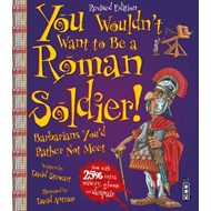 You Wouldn't Want To Be A Roman Soldier! (BOK)