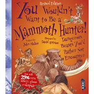 You Wouldn't Want To Be A Mammoth Hunter! (BOK)
