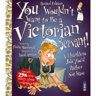 You Wouldn't Want To Be A Victorian Servant! (BOK)