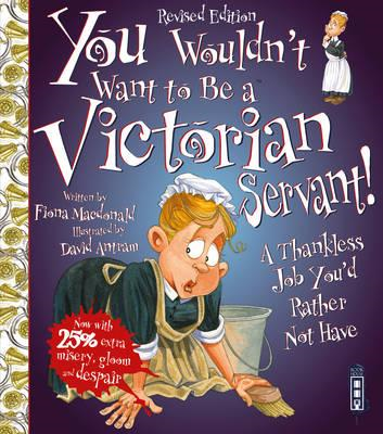 You Wouldn't Want To Be A Victorian Servant! - Extended Edition (BOK)