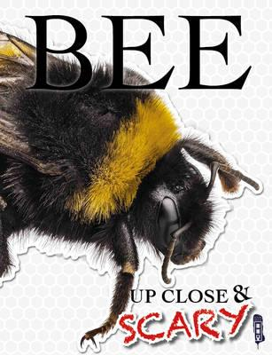 Up Close & Scary Bee (BOK)
