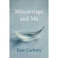 Miscarriage and Me (BOK)