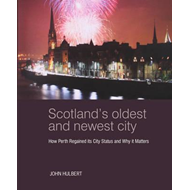 Scotland's Oldest and Newest City (BOK)