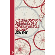 Cyclogeography: Journeys of a London Bicycle Courier (BOK)