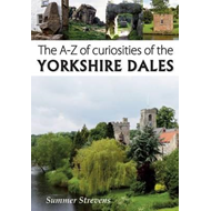 A-Z of Curiosities of the Yorkshire Dales (BOK)